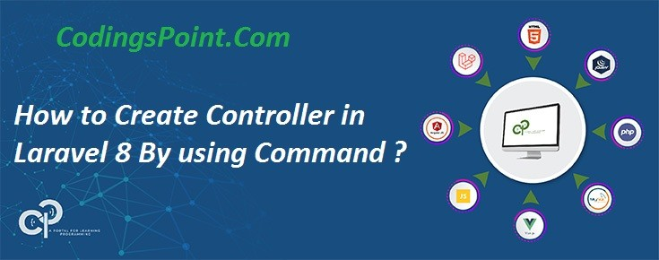 How to Create Controller in Laravel 8