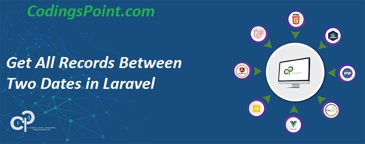 Get All Records Between Two Dates in Laravel