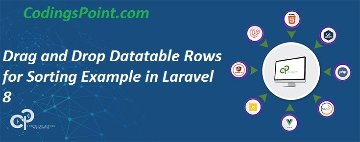 Drag and Drop Datatable Rows for Sorting Example in Laravel 8